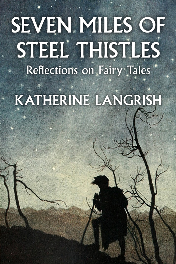 Seven Miles of Steel Thistles written by Katherine Langrish