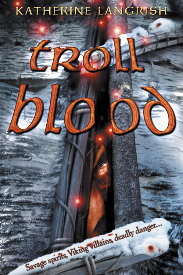 Troll Blood, written by Katherine Langrish