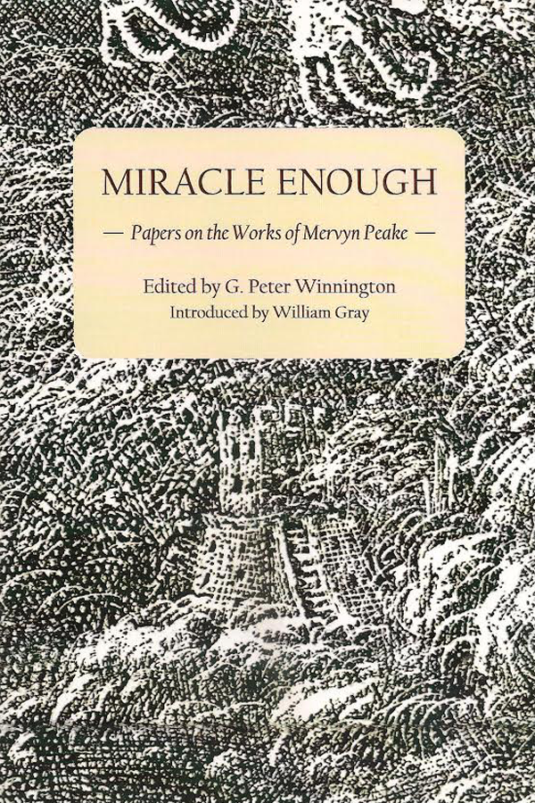 Miracle Enough - papers on the works of Mervyn Peake