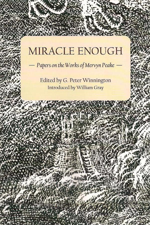 Miracle Enough - papers on the works of Mervyn Peake