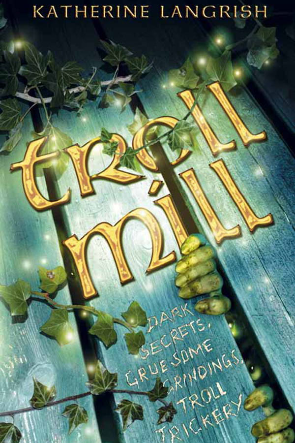 Troll Mill, written by Katherine Langrish
